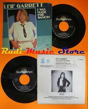 LP 45 7'' LEIF GARRETT I was made for dancin'Living 1978 spain SCOTTI cd mc dvd