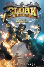 Cloak Society Ser.: Fall of Heroes 3 by Jeramey Kraatz (2014, Hardcover)