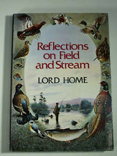 REFLECTIONS ON FIELD AND STREAM Lord Home Scotland McPhail Illus. 1st Ed. HCDJ