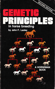Genetic Principles in Horse Breeding 2nd Edition John F Lasley