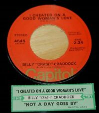 Billy Crash Craddock 45 I Cheated On A Good Woman's Love/Not Day Goes By w/ts EX