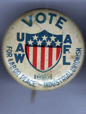 1940s WWII HOMEFRONT pin Vote UAW AFL pinback LABOR UNION button PEACE