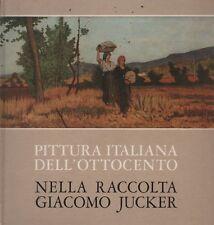 Pittura italiana dell'Ottocento nella raccolta Giacomo Jucker. RN