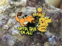 Pokemon Cartoon Gotta Dab Em All Weed Pot Oil Rig Shatter BHO Heady Hat Dab Pin
