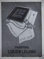 PUBLICITÉ 1942 PARFUMS LUCIEN LELONG INDISCRET ELLE PASSIONNEMENT - ADVERTISING