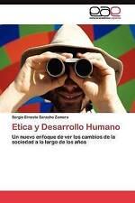 Etica y Desarrollo Humano: Un nuevo enfoque de ver los cambios de la sociedad a