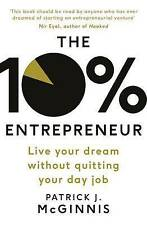 The 10% Entrepreneur: Live Your Dream Without Quitting Your Day Job, Good Condit