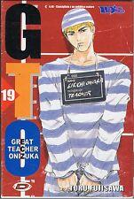 GTO GREAT TEACHER ONIZUKA N. 19 di TORU FUJISAWA PRIMA EDIZIONE CON SOVRACOPERTA