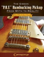 The Gibson P.A.F. Humbucking Pickup: From Myth to Reality Book NEW 000275830