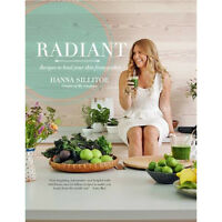 Radiant: Recipes to heal your skin from within Book By Hanna Sillitoe Hardcover