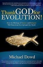 Thank God for Evolution!: How the Marriage of Science and Religion Will Transfo