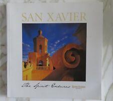 San Xavier: The Spirit Endures, Walker, Kathleen, 2000 edition
