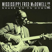 Mississippi Fred McDowell - Shake Em On Down Live In NYC [CD]