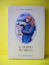 IL GIORNO PIU BELLO - D.Raymond 1977