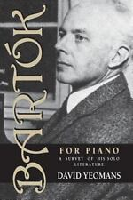 Bartak for Piano: A Survey of His Solo Literature (Paperback or Softback)