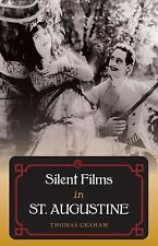 Silent Films in St. Augustine: By Graham, Thomas