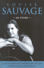The Louise Sauvage: My Story by Louise Sauvage with Ian Heads (Paperback, 2002)