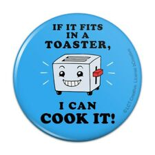 If it Fits in a Toaster I Can Cook it Funny Humor Pinback Button Pin