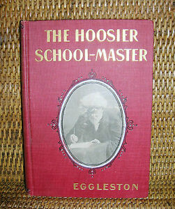 The Hoosier School-Master A Story of Backwoods Life In Indiana E. Eggleston 1892