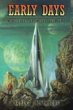 Early Days:  More Tales from the Pulp Era by Robert Silverberg.  HC.  NEW!