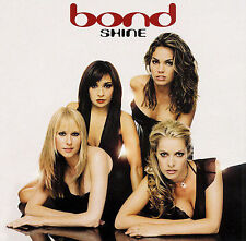 Bond : Shine (CD) W or W/O CASE EXPEDITED includes CASE