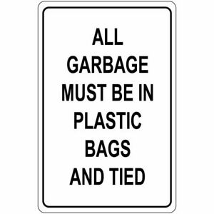 """All Garbage Must Be In Plastic Bags and Tied Business Warning PVC Sign Sz 12x18"""""""
