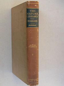 The mushroom book - Marshall 1910 Doubleday - Guide des champignons Mycophytes