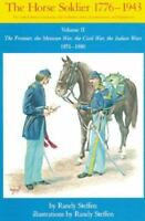 The Horse Soldier, 1776-1943: The United States Cavalryman, His Uniforms, Arms,