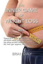 "Inner Game of Weight Loss for Men: ""Discover the #1 Reason Why Traditional Gym M"
