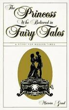 The Princess Who Believed in Fairy Tales: A Story for Modern Times: By Marcia...