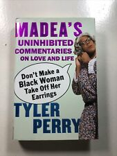 Madea's Uninhibited Commentaries on Love and Life By Tyler Perry