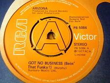 """ARIZONA - GOT NO BUSINESS (BEIN' THAT FUNKY)   7"""" VINYL DEMO"""