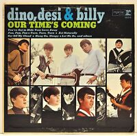 """DINO, DESI & BILLY  """"Our Time's Coming""""   1966 Vinyl LP   Reprise R6194"""