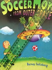 The Soccer Mom from Outer Space by Barney Saltzberg (Hardback, 2000)