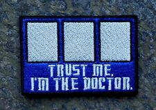 DOCTOR WHO:TARDIS 'TRUST ME! I'M THE DOCTOR!' MORALE PATCH MILSPEC 3X2 WVELCRO®