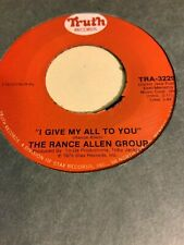 Rance Allen Group - I Give My All To You - Truth (Soul/R & B 45 Rpm)