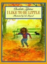 I Like to Be Little by Zolotow, Charlotte