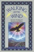 Walking on the Wind : Cherokee Teachings for Harmony and Balance