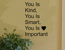 THE HELP Movie You Is Kind, You Is Smart wall quote vinyl wall decal sticker 24