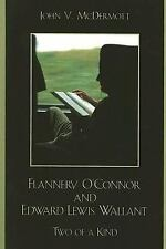 Flannery O'Connor and Edward Lewis Wallant: Two of a Kind: By McDermott, John V.