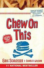 Chew on This : Everything You Don't Want to Know about Fast Food by Charles Wil…