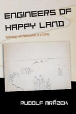 Engineers of Happy Land: Technology and Nationalism in a Colony: By Rudolf Mr...