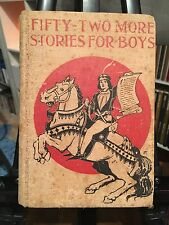 Fifty-Two More Stories For Boys edited by Alfred H. Miles.