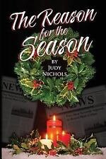 The Reason for the Season by Judy Nichols (2014, Paperback)