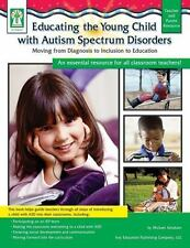 Educating the Young Child with Autism Spectrum Disorders: Moving from Diagnosi..