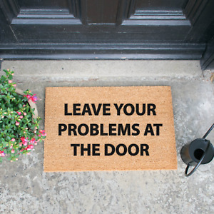 Made To Order - Leave your problems at the door - Coir Doormat