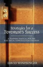 Strategies for a Foreman's Success : A Training Manual for the Electrical...