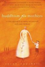 New ListingBuddhism for Mothers: A Calm Approach to Caring for Yourself and Your Children [