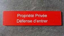 """Plaque gravée"""" PROPRIETE privée défense d'entrer """"+ adhésif,étiquette 10 x 2.5cm"""