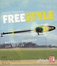 Eckstein: Freestyle, Das Profi-Handbuch zum 3D-Flug (RC-Hubschrauber Modellflug)